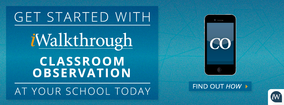 Get started with iWalkthrough classroom observation today